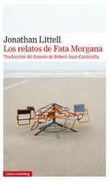 Los relatos de Fata Morgana - Littell, Jonathan