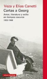 Cartas a Georg. Amor, literatura y exilio en tiempos oscuros 1933 - Canetti, Elias