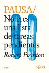 Pausa: No eres una lista de tareas pendientes - Poynton, Robert