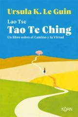 Tao Te Ching. Un libro sobre el Camino y la Virtud - Le Guin, Ursula K.