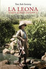 La leona. Karen Blixen en África - Buk-Swienty, Tom