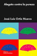 Alegato contra la pureza - Ortiz Nuevo, Jose Luis