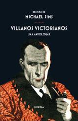 Villanos victorianos. Una antología