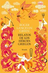 Relato de los héroes griegos - Green, Roger Lancelyn