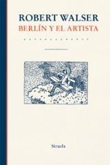Berlín y el artista - Walser, Robert