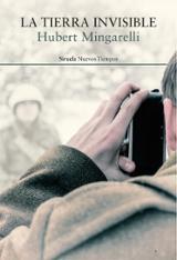 La tierra invisible - Mingarelli, Hubert