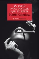 Yo fumo para olvidar que tú bebes - Casariego, Martín