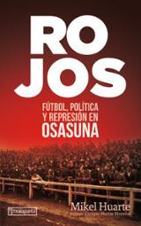 Rojos. Fútbol, política y represión en Osasuna - Huarte Alzueta, Mikel