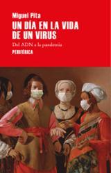 Un día en la vida de un virus - Pita, Miguel