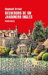 Recuerdos de un jardinero inglés - Arkell, Reginald