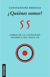 ¿Quiénes somos?. Los libros de la literatura española del siglo X - Bértolo, Constantino