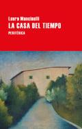 La casa del tiempo - Mancinelli, Laura