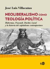 Neoliberalismo como teología política - Villacañas, José Luis