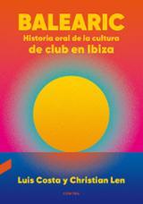 Balearic: historia oral de la cultura de club en Ibiza - Costa Plans, Luís