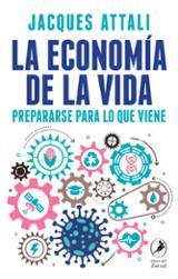 La economía de la vida - Attali, Jacques