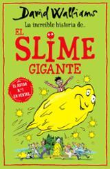 La increíble historia de el Slime gigante - Walliams, David