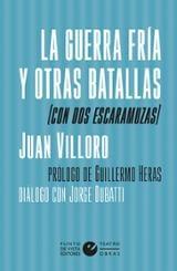 La guerra fría y otras batallas (con dos escaramuzas) - Villoro, Juan