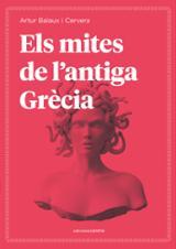 Els mites de l´Antiga Grècia - Balaux i Cervera, Artur