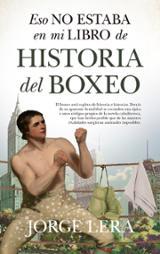 Eso no estaba en mi libro de historia del boxeo - Lera, Jorge