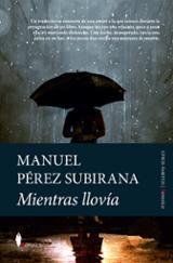 Mientras llovía - Pérez Subirana, Manuel