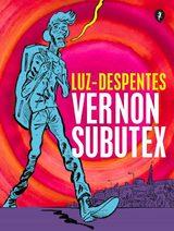 Vernon Subutex (novela gráfica) - Despentes, Virginie
