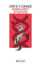 Oryx y Crake. Trilogía MaddAddam I - Atwood, Margaret
