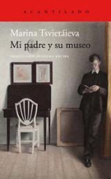 Mi padre y su museo - Tsvietáieva, Marina