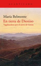 En tierra de Dionisio. Vagabundeos por el norte de Grecia - Belmonte, María
