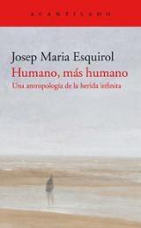 Humano, más humano - Esquirol, Josep Maria