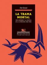 La trama mortal. Pere Gimferrer y la política de la literatura (1 - Grasset, Eloi