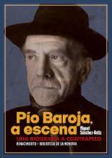 Pío Baroja, a escena - Sánchez-Ostiz, Miguel