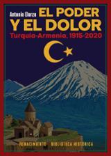 El poder y el dolor. Turquía - Armenia 1915-2020 - Elorza, Antonio