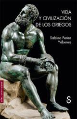 Vida y civilización de los griegos - Perea Yébenes, Sabino