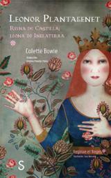 Leonor Plantagenet. Reina de Castilla; leona de Inglaterra - Bowie, Colette