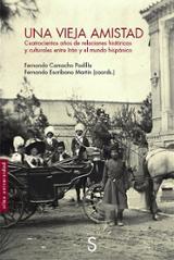 Una vieja amistad. Cuatrocientos años de relaciones históricas y  - Camacho Padilla, Fernando (Coord)