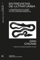 Entrevistas de ultratumba: La resurrección de la carne - Crowe, Dan