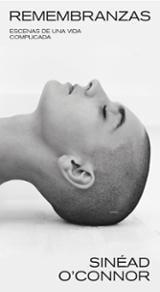 Remembranzas.Escenas de una vida complicada - O´Connor, Sinéad