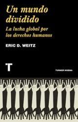 Un mundo dividido. La lucha global por los derechos humanos.