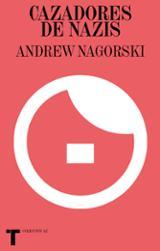 Cazadores de nazis - Nagorski, Andrew