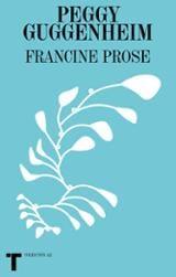 Peggy Guggenheim - Prose, Francine