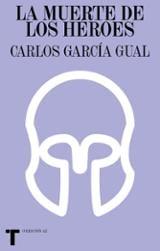 La muerte de los héroes - García Gual, Carlos