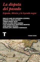 La disputa del pasado. España,México y la leyenda negra - Lamo de Espinosa, Emilio (ed.)