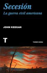 Secesión. La guerra civil americana