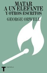 Matar a un elefante y otros escritos - Orwell, George