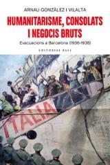 Humanitarisme, consolats i negocis bruts.  Evacuacions a Barcelon - Gonzàlez i Vilalta, Arnau