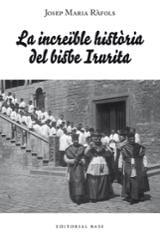 La increïble història del bisbe Irurita - Ràfols, Josep Maria