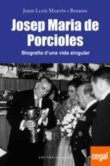 Josep Maria de Porcioles. Biografia d´una vida singular - Martín i Berbois, Josep Lluís