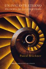 Un instante eterno - Bruckner, Pascal