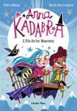 Anna Kadabra 5. L´Illa de les Mascotes - Mañas, Pedro