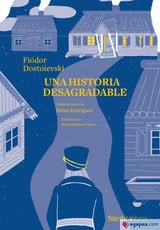 Una historia desagradable - Dostoievski, Fiódor